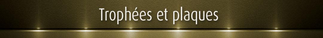 Trophées et plaques - Trophées Fortin